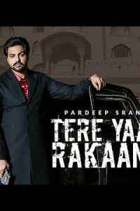 Tere Yaar Rakaane Full Punjabi Song Lyrics –Pardeep Sran