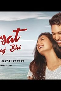 Fursat Hain Aaj bhi hindi song Lyrics –Arjun Kanungo