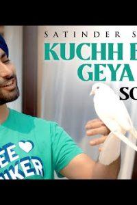 Kuchh Badal Geya Ey Full Punjabi Song Lyrics –Satinder Sartaaj