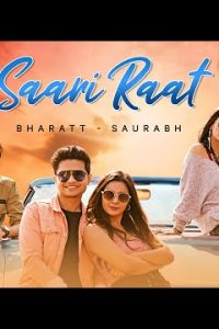 Saari Raat Full Punjabi Song Lyrics –Bharatt-Saurabh