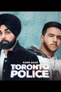 Toronto Police Full Punjabi Song Lyrics –Kang Saab