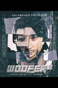 WOOFER 2 Full Punjabi Song Lyrics –DEEP KALSI & KR$NA