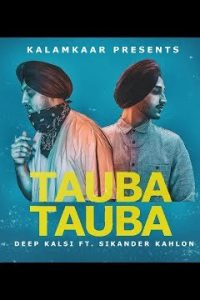 TAUBA TAUBA Full Punjabi Song Lyrics –DEEP KALSI & SIKANDER KAHLON