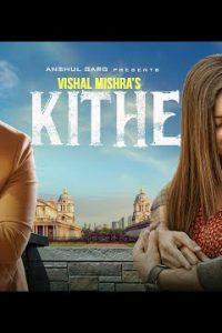 Kithe punjabi song  Lyrics –VISHAL MISHRA