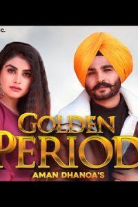 Golden Period punjabi song Lyrics–Aman Dhanoa