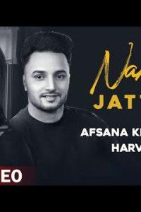 Nakhre Jatti De punjabi song  Lyrics –Harvi Harinder ft Afsana Khan