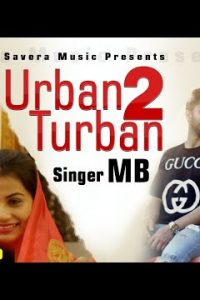 Urban 2 Turban punjabi song  Lyrics –MB