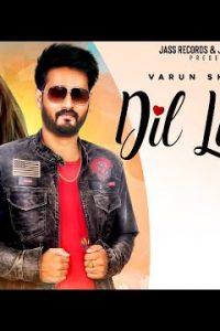 Dil Lutiya punjabi song  Lyrics – Varun Sharma