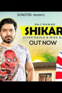 Shikaran Haryanvi song Lyrics –Raj Mawer