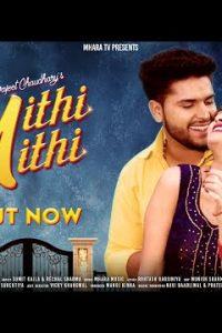 Mithi Mithi मीठी मीठी punjabi song  Lyrics –Vishvajeet Choudhary