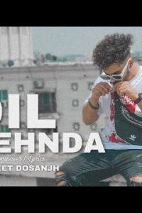 Dil Kehnda punjabi song  Lyrics –Gurneet Dosanjh