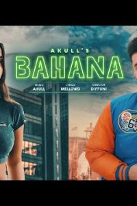 Bahana punjabi song Lyrics–Akull