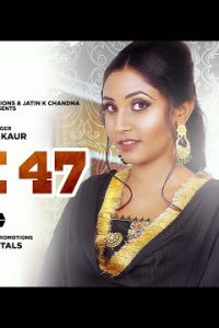 AK 47 punjabi song  Lyrics –Reet Kaur Ft Vikram Taank