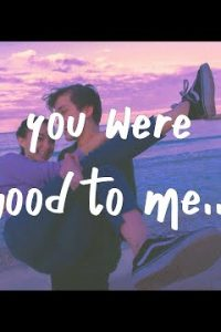 you were good to me english Lyrics –Jeremy Zucker & Chelsea Cutler