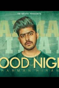 Good Night punjabi song Lyrics–Harman Hiran