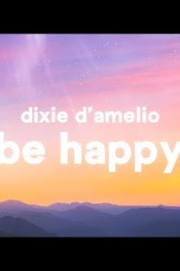 Be Happy english Lyrics –Dixie D'Amelio