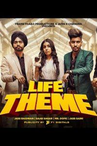 Life Theme punjabi song  Lyrics –Jass Baidwan, Saab Sagar, Mr.Dope, Jass saini