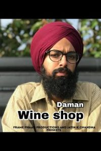 Wine shop punjabi song Lyrics–Daman
