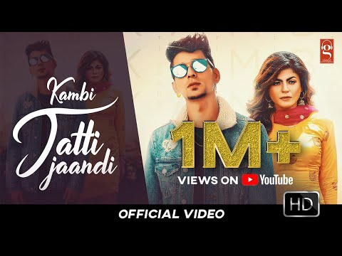 Jatti Jaandi punjabi song Lyrics–Kambi