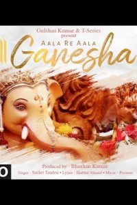 AALA RE AALA GANESHA hindi song Lyrics –Sachet Tandon