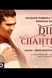 Dil Chahte Ho hindi song Lyrics –Jubin Nautiyal