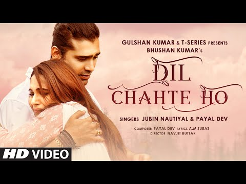 Dil Chahte Ho hindi song Lyrics –Jubin Nautiyal