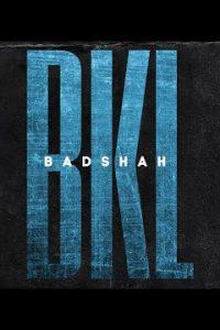 BKL hindi song Lyrics –BADSHAH
