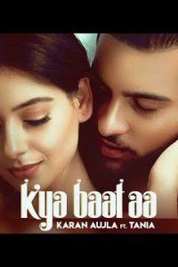 Kya Baat Aa punjabi song Lyrics–Karan Aujla Feat Tania