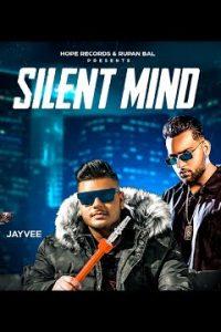 Silent Mind punjabi song Lyrics–Jayvee