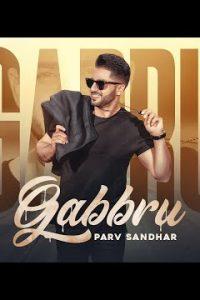 Gabbru punjabi song Lyrics–Parv Sandhar