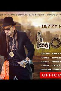 Loha punjabi song Lyrics–Jazzy B