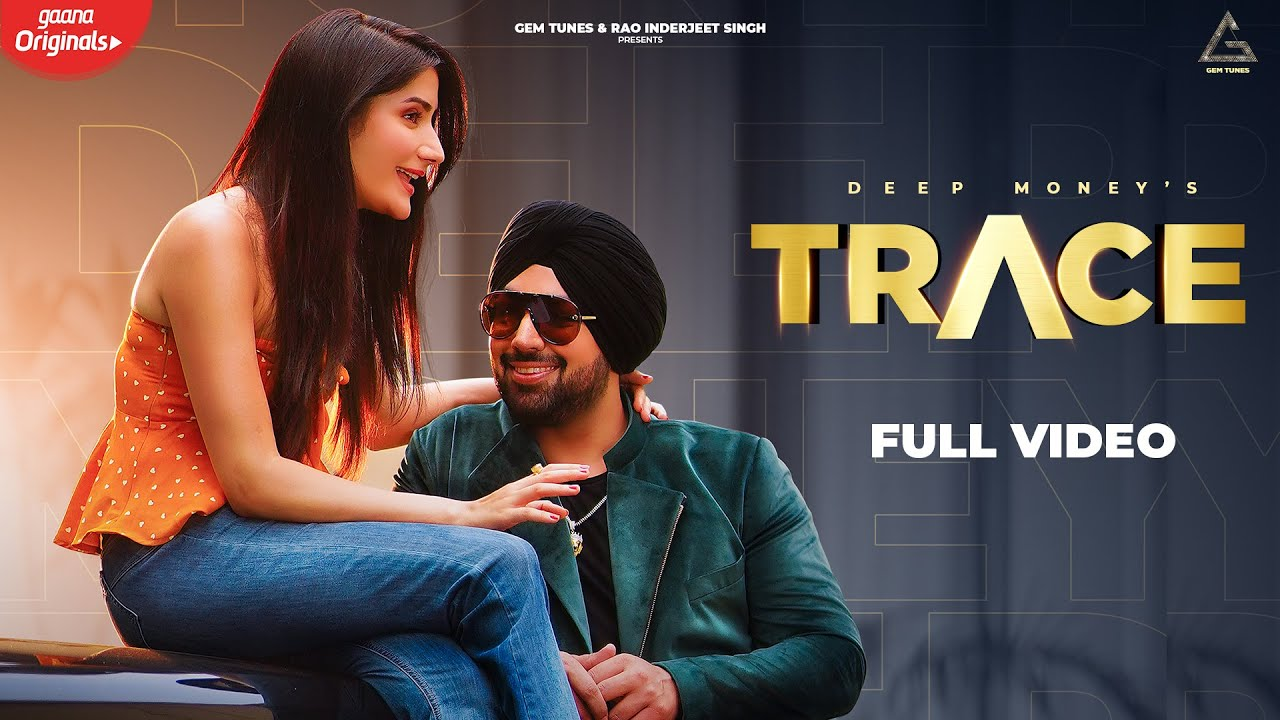 Trace punjabi song Lyrics–Deep Money