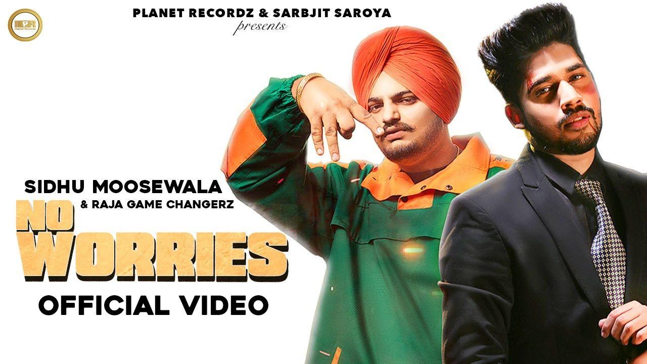 No Worries punjabi song Lyrics–Sidhu Moosewala