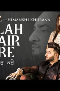 Allah Khair Kare punjabi song Lyrics–Saajz Ft Himanshi Khurana