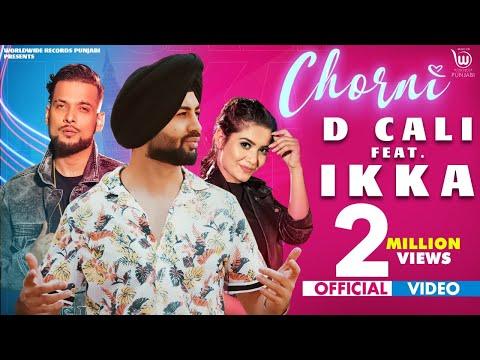 CHORNI punjabi song Lyrics–D CALI Ft IKKA