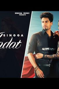 Aadat punjabi song Lyrics–Singga