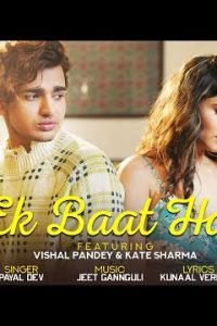 Ek Baat Hai hindi song Lyrics –Vishal Pandey & Kate Sharma