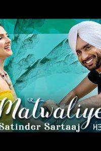 Matwaliye punjabi song Lyrics–Satinder Sartaaj
