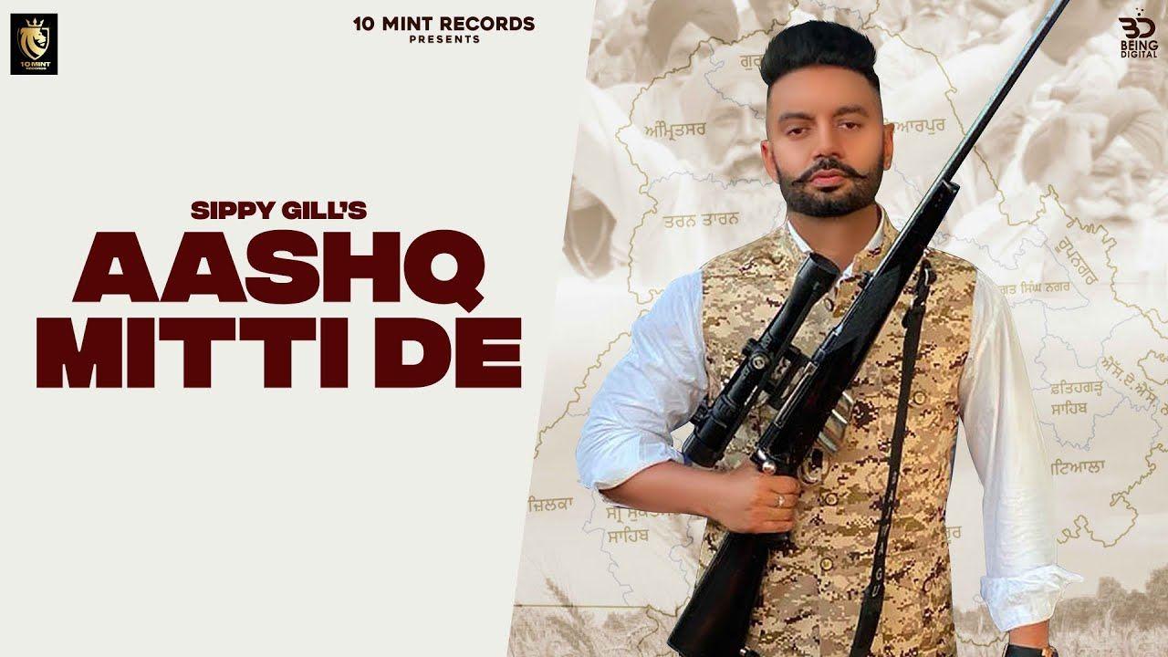 Aashq Mitti De punjabi song Lyrics–Sippy Gill