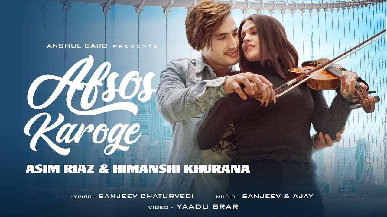 AFSOS KAROGE hindi song Lyrics –Asim Riaz & Himanshi Khurana