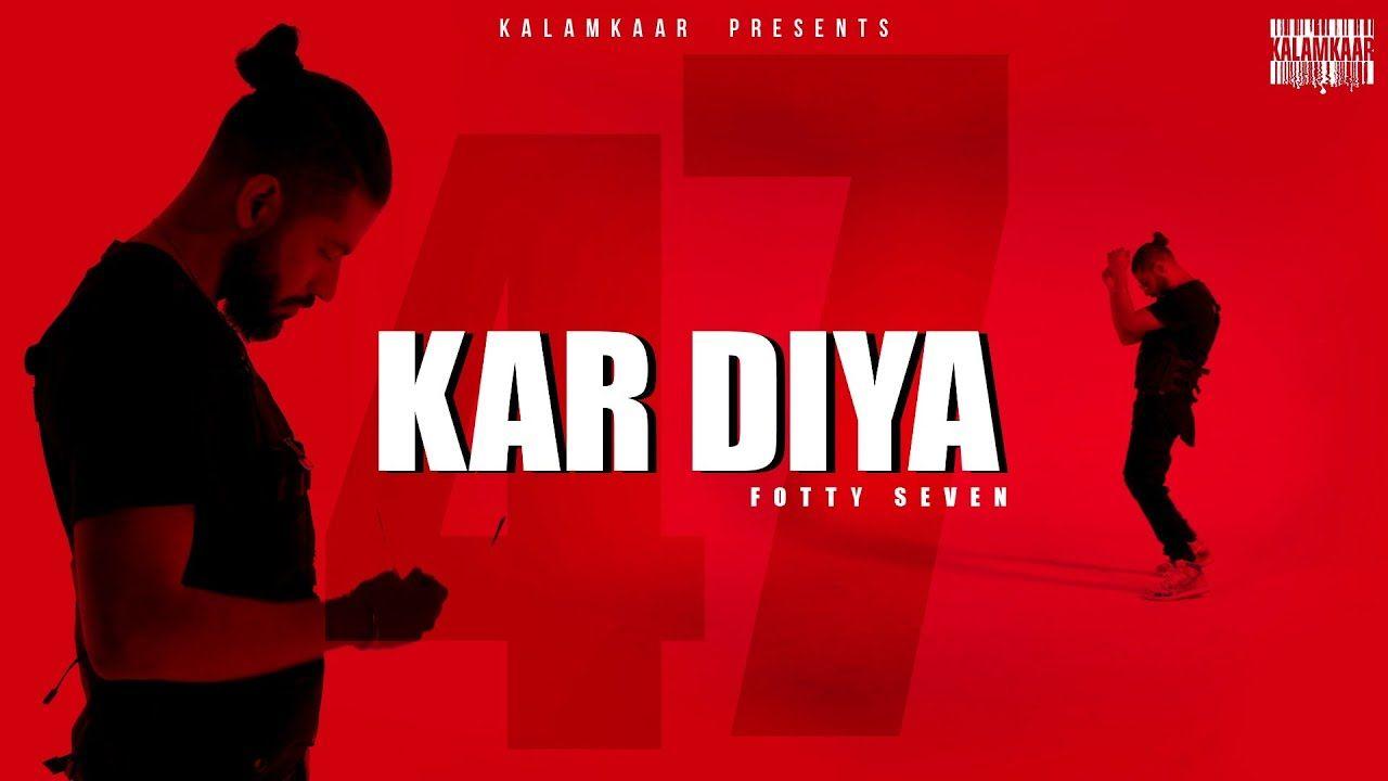 KAR DIYA hindi song Lyrics –FOTTY SEVEN