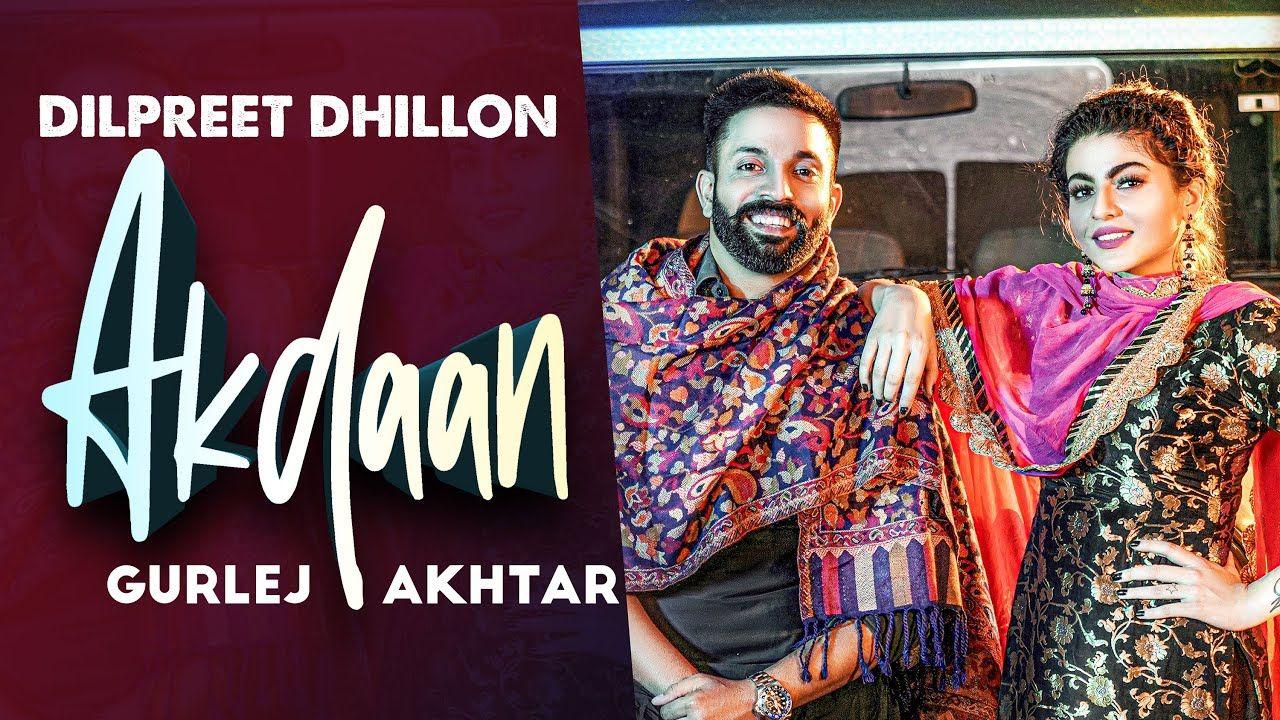 Akdaan punjabi song Lyrics–Dilpreet Dhillon