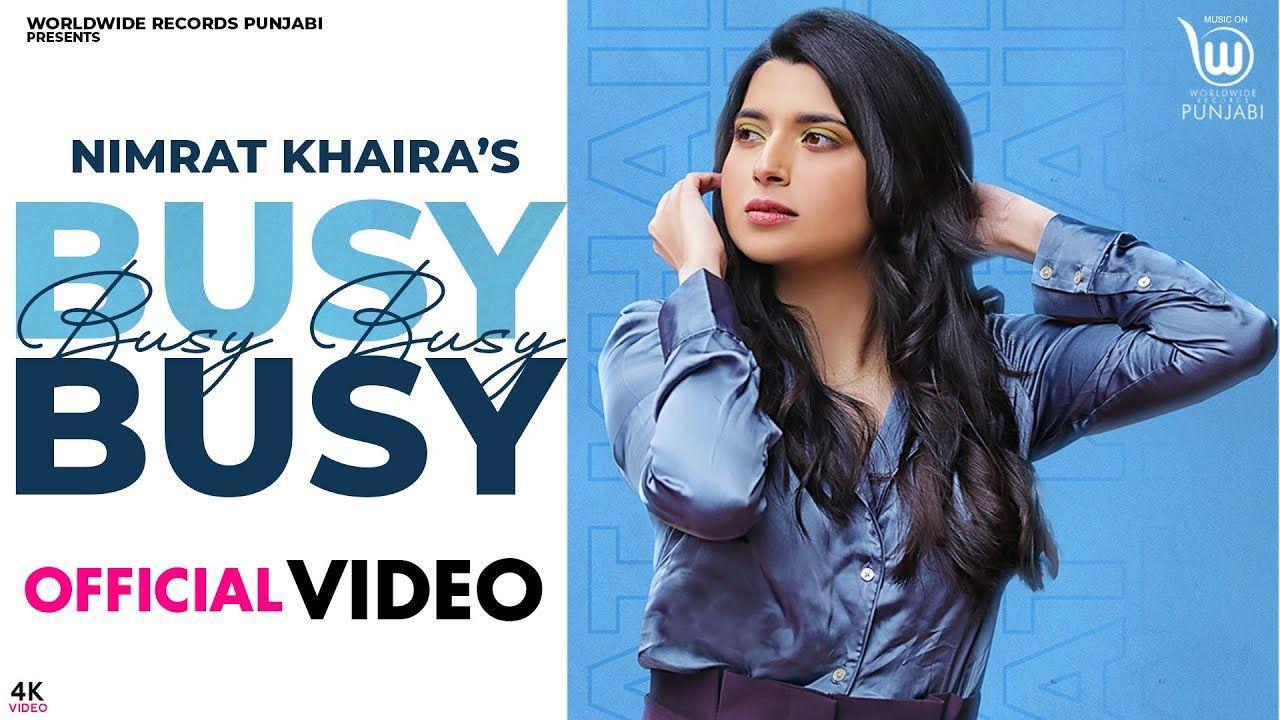 BUSY BUSY punjabi song Lyrics–NIMRAT KHAIRA