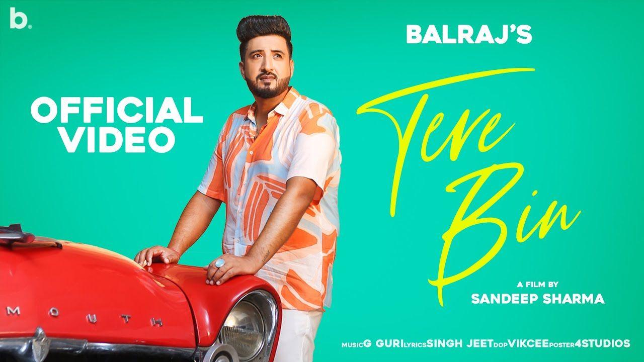 Tere Bin punjabi song Lyrics–Balraj