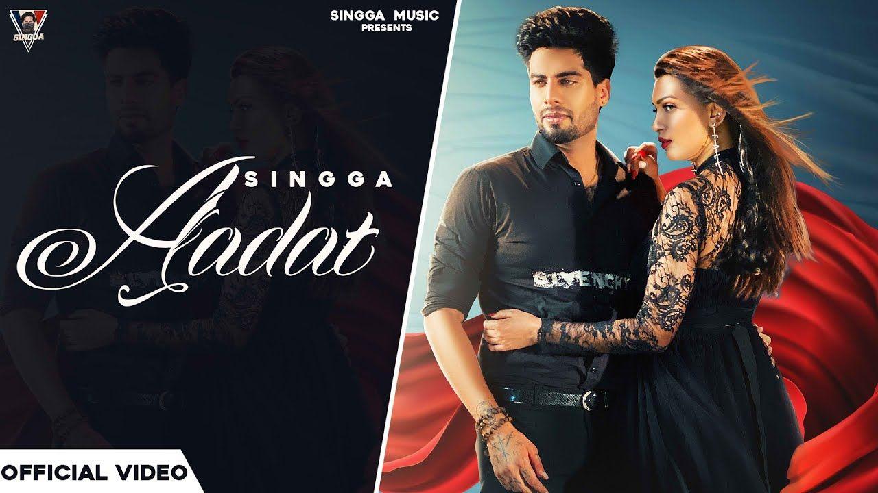 Aadat punjabi song Lyrics–Singga