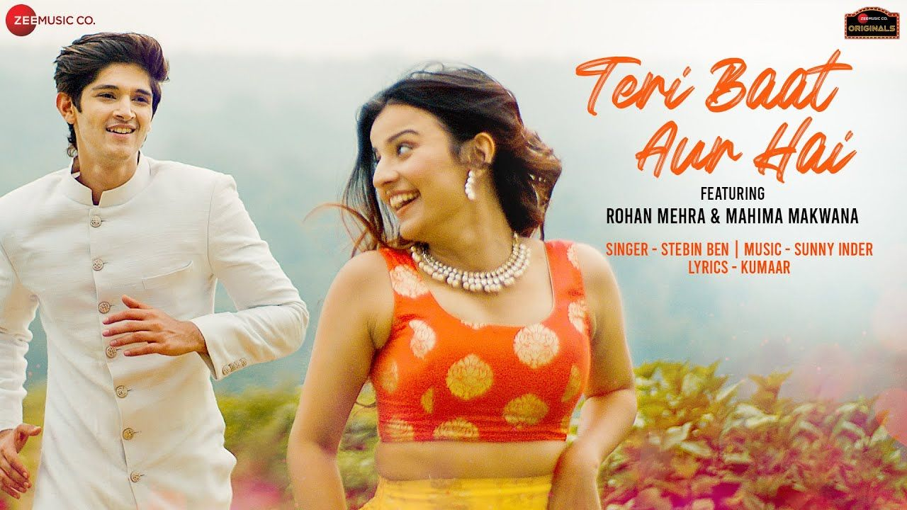 Teri Baat Aur Hai hindi song Lyrics –Stebin Ben