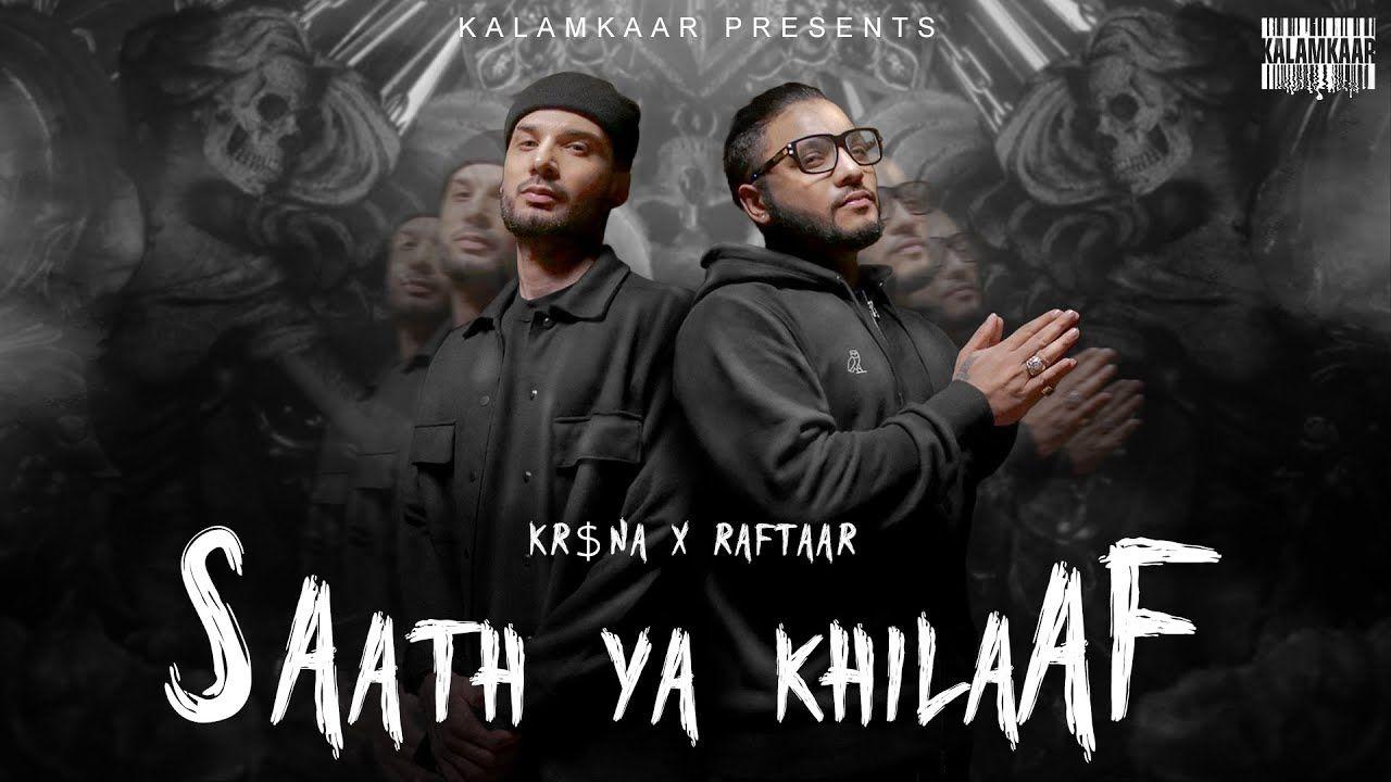 SAATH YA KHILAAF hindi song Lyrics –Raftaar, Krsna