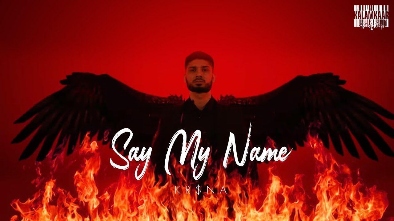 SAY MY NAME hindi song Lyrics –krsna