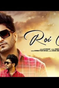 Roi Chal punjabi song Lyrics–G Khan