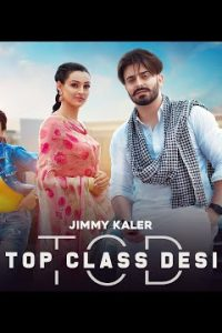 Top Class Desi song Lyrics–Jimmy Kaler ,Gurlez Akhtar